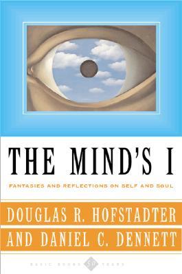The Mind's I By Hofstadter, Douglas R./ Dennett, Daniel C. (EDT)/ Dennett, Daniel C.