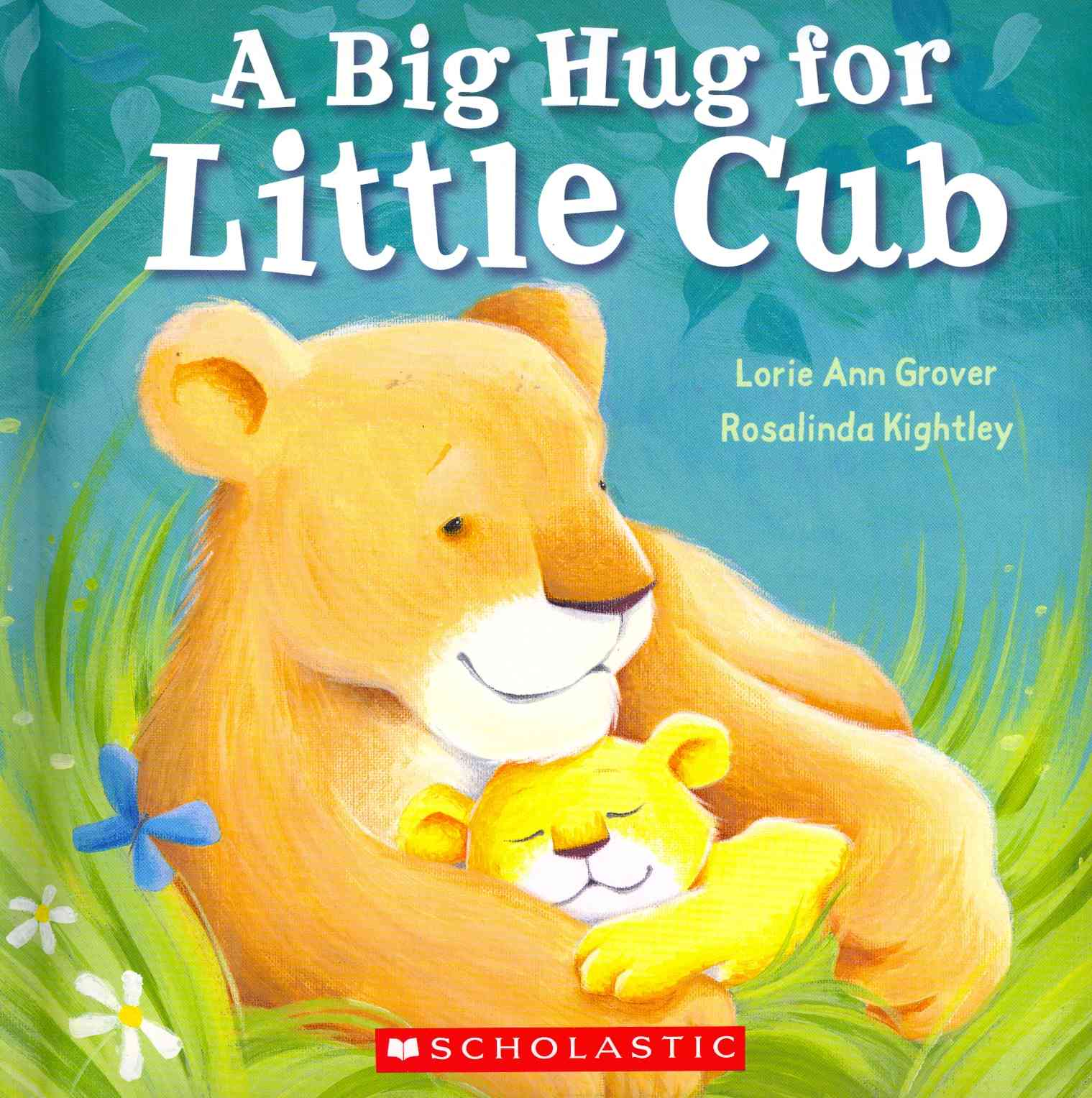 Big Hug for Little Cub By Grover, Lorie Ann/ Kightley, Rosalinda (ILT)